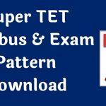 Super TET Syllabus & Exam Pattern Download