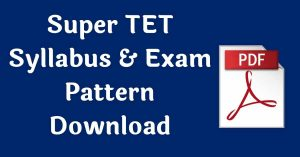 Super TET Syllabus & Exam Pattern Download